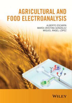 Agricultural and Food Electroanalysis, Alberto Escarpa, María Cristina González, Miguel Ángel López