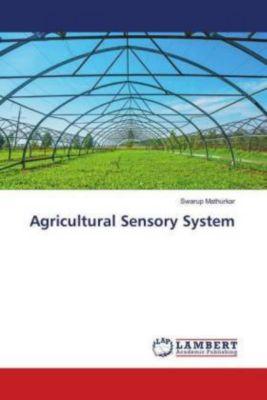 Agricultural Sensory System, Swarup Mathurkar