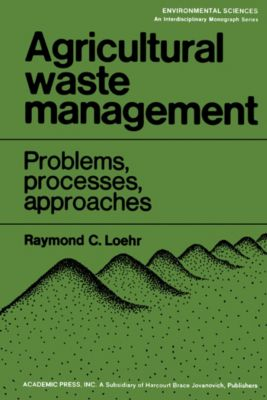 Agricultural Waste Management, Raymond Loehr
