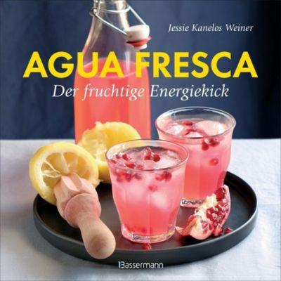 Agua fresca - der fruchtige Energiekick, Jessie Kanelos Weiner