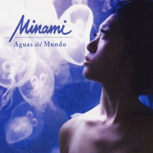 Aguas Del Mundo, Minami