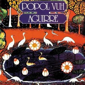 Aguirre (Orig.Soundtrack), Popol Vuh