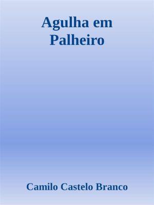 Agulha em Palheiro, CAMILO CASTELO BRANCO