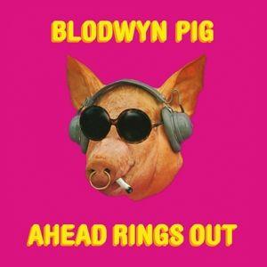 Ahead Rings Out, Blodwyn Pig