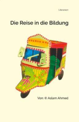 Ahmed, A: Reise in die Bildung - Aslam Ahmed |