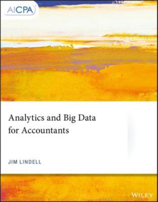 AICPA: Analytics and Big Data for Accountants, Jim Lindell