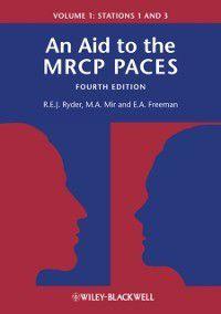 Aid to the MRCP PACES, M. Afzal Mir, E. Anne Freeman, Robert E. J. Ryder