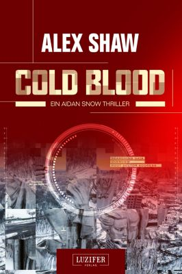 Aidan Snow Thriller: Cold Blood, Alex Shaw