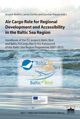 Air Cargo Role for Regional Development and Accessibility in the Baltic Sea Region, Alexander Thau