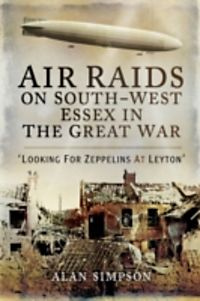 Air Raids On South West Essex In The Great War Ebook