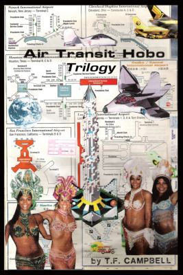 Air Transit Hobo Trilogy, T.F. Campbell