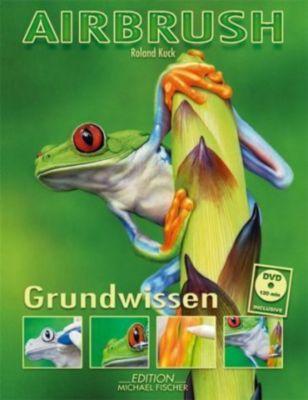Airbrush Grundwissen, m. DVD, Roland Kuck