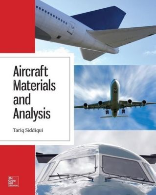 Aircraft Materials and Analysis, Tariq Siddiqui