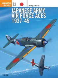 Aircraft of the Aces: Japanese Army Air Force Aces 1937-45, Henry Sakaida