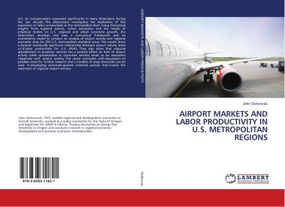 AIRPORT MARKETS AND LABOR PRODUCTIVITY IN U.S. METROPOLITAN REGIONS, John Gorlorwulu