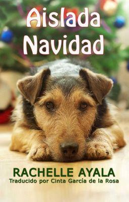 Aislada Navidad, Rachelle Ayala