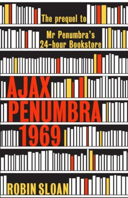 Ajax Penumbra, Robin Sloan