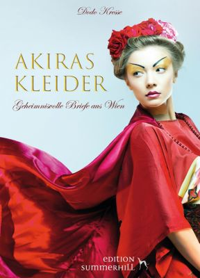AKIRAS KLEIDER - GEHEIMNISVOLLE BRIEFE AUS WIEN, Dodo Kresse