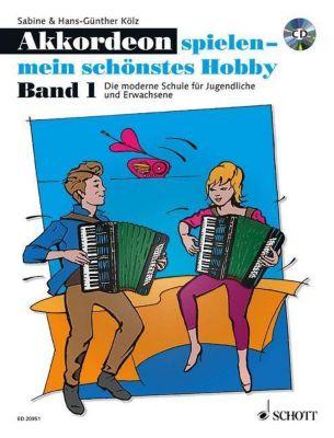 Akkordeon spielen - mein schönstes Hobby, m. Audio-CD, Sabine Kölz, Hans-Günther Kölz