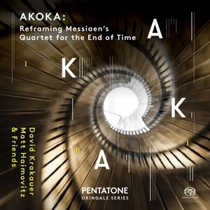 Akoka: Reframing Messiaens Quartet..., Matt Haimovitz, David Krakauer, Jonathan Crow