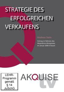 Akquise tv: Strategie des erfolgreichen Verkaufens, Andreas Stein