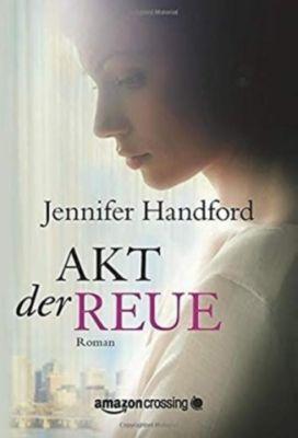 Akt der Reue - Jennifer Handford  