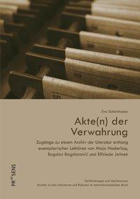 Akte(n) der Verwahrung - Eva Schörkhuber |