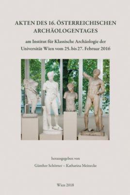 Akten des 16. Österreichischen Archäologentages