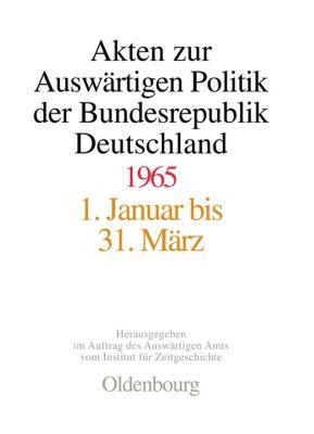 Akten zur Auswärtigen Politik der Bundesrepublik Deutschland: 1965