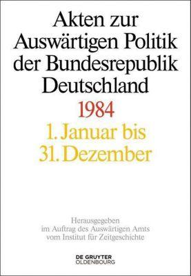 Akten zur Auswärtigen Politik der Bundesrepublik Deutschland: 1984