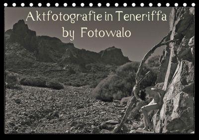 Aktfotografie in Teneriffa by Fotowalo (Tischkalender 2019 DIN A5 quer), fotowalo
