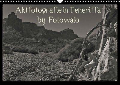 Aktfotografie in Teneriffa by Fotowalo (Wandkalender 2019 DIN A3 quer), k.A. fotowalo