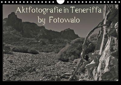Aktfotografie in Teneriffa by Fotowalo (Wandkalender 2019 DIN A4 quer), fotowalo