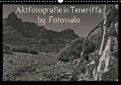 Aktfotografie in Teneriffa by Fotowalo (Wandkalender 2019 DIN A3 quer), fotowalo