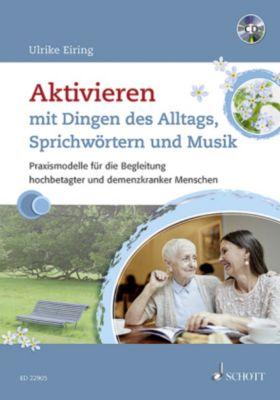 Aktivieren mit Dingen des Alltags, Sprichwörtern und Musik, m. Audio-CD - Ulrike Eiring pdf epub