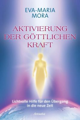 Aktivierung der göttlichen Kraft, Eva-Maria Mora