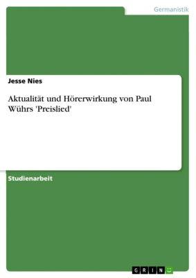 Aktualität und Hörerwirkung von Paul Wührs 'Preislied', Jesse Nies