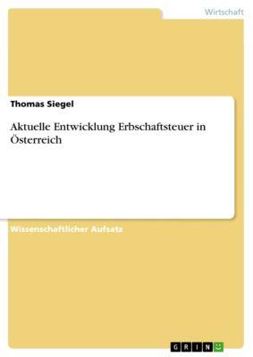 Aktuelle Entwicklung Erbschaftsteuer in Österreich, Thomas Siegel