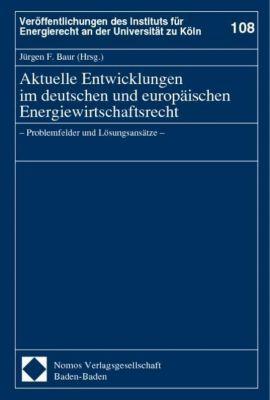 Aktuelle Entwicklungen im deutschen und europäischen Energiewirtschaftsrecht