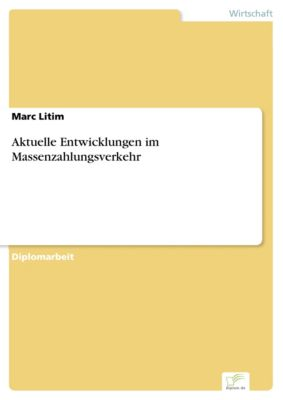 Aktuelle Entwicklungen im Massenzahlungsverkehr, Marc Litim