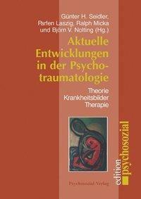 Aktuelle Entwicklungen in der Psychotraumatologie