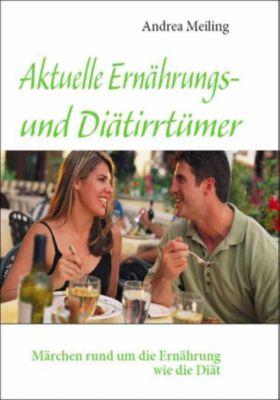 Aktuelle Ernährungs- und Diätirrtümer, Andrea Meiling
