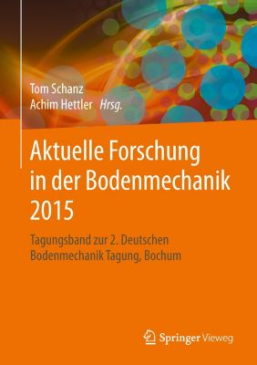 Aktuelle Forschung in der Bodenmechanik 2015
