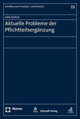 Aktuelle Probleme der Pflichtteilsergänzung, Julia Griesel