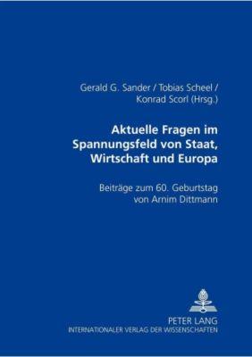 Aktuelle Rechtsfragen im Spannungsfeld von Staat, Wirtschaft und Europa