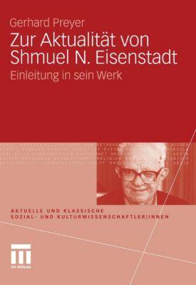 Aktuelle und klassische Sozial- und Kulturwissenschaftler innen: Zur Aktualität von Shmuel N. Eisenstadt, Gerhard Preyer