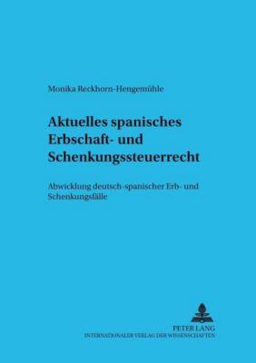 Aktuelles spanisches Erbschaft- und Schenkungsteuerrecht, Monika Reckhorn-Hengemühle