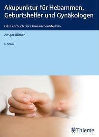 Akupunktur für Hebammen, Geburtshelfer und Gynäkologen