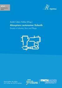 Akzeptanz autonomer Robotik, André Calero Valdez