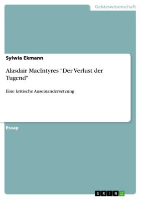 Alasdair MacIntyres Der Verlust der Tugend, Sylwia Ekmann